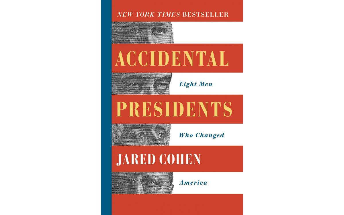 Accidental Presidents - Jared Cohen [Tóm tắt]