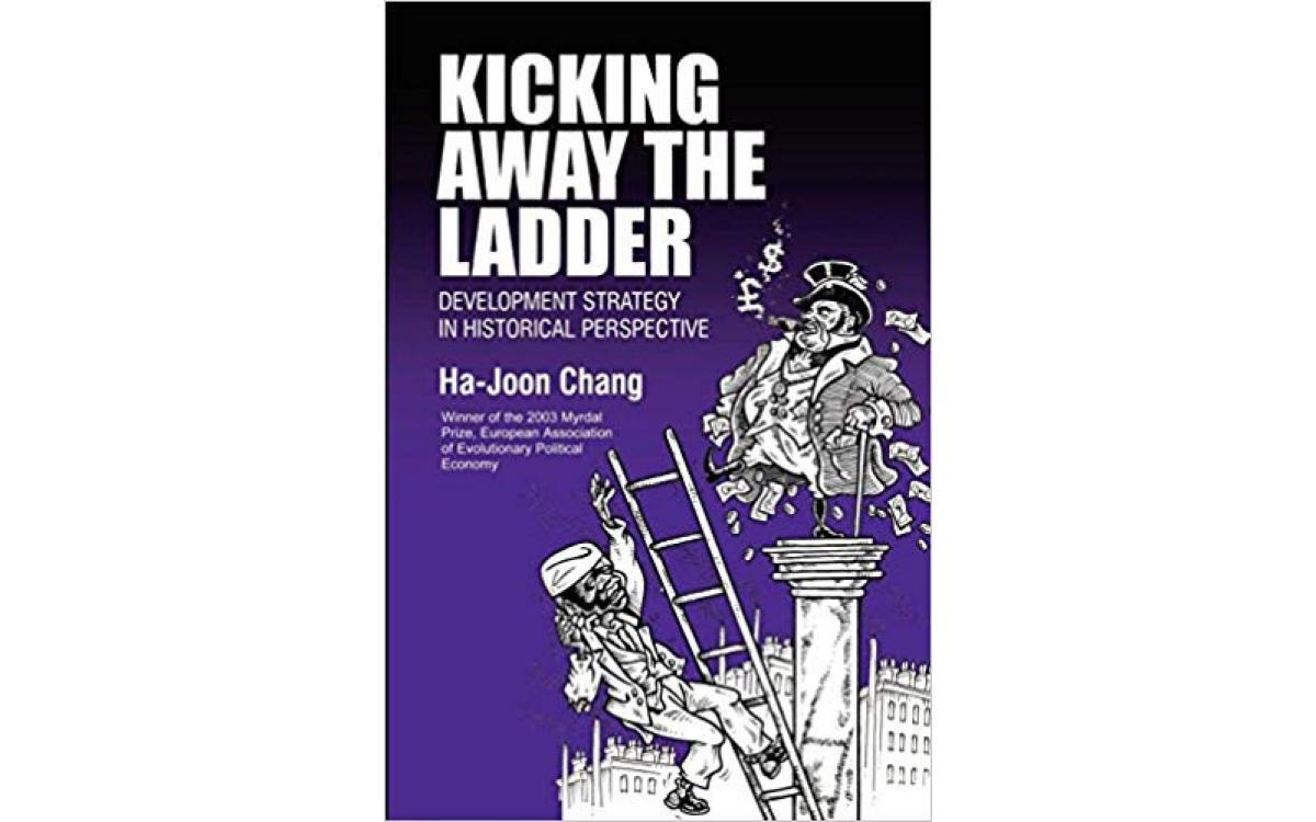 Kicking Away the Ladder - Ha-Joon Chang [Tóm tắt]
