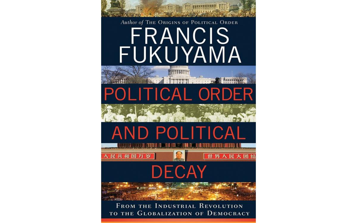 Political Order and Political Decay - Francis Fukuyama [Tóm tắt]