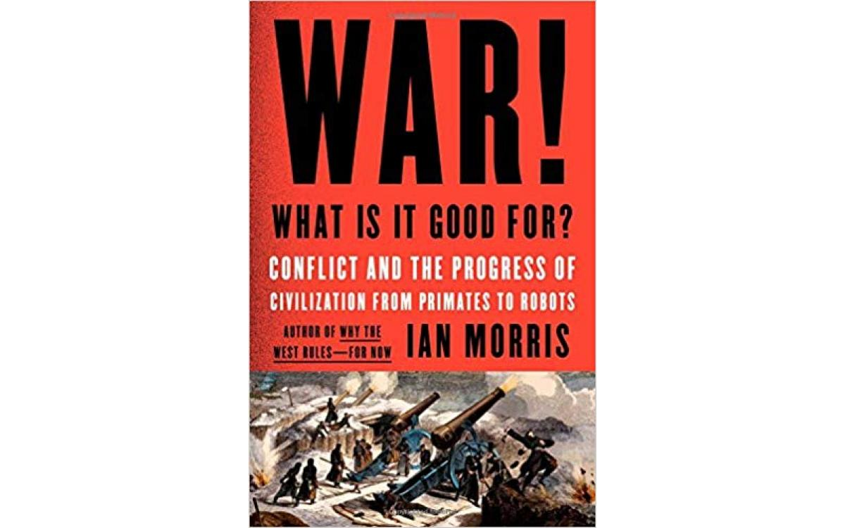 War! What Is It Good For? - Ian Morris [Tóm tắt]