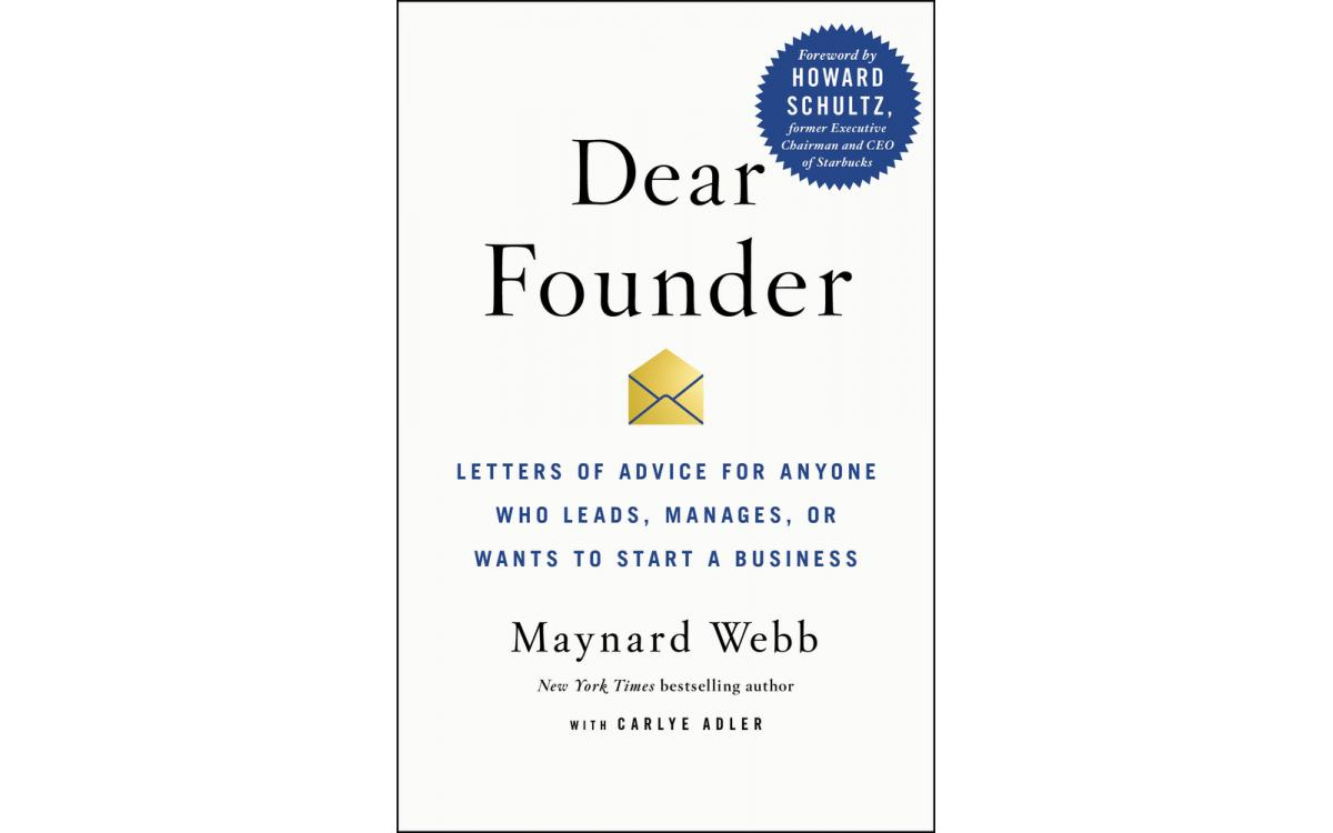 Dear Founder - Maynard Webb and Carlye Adler [Tóm tắt]