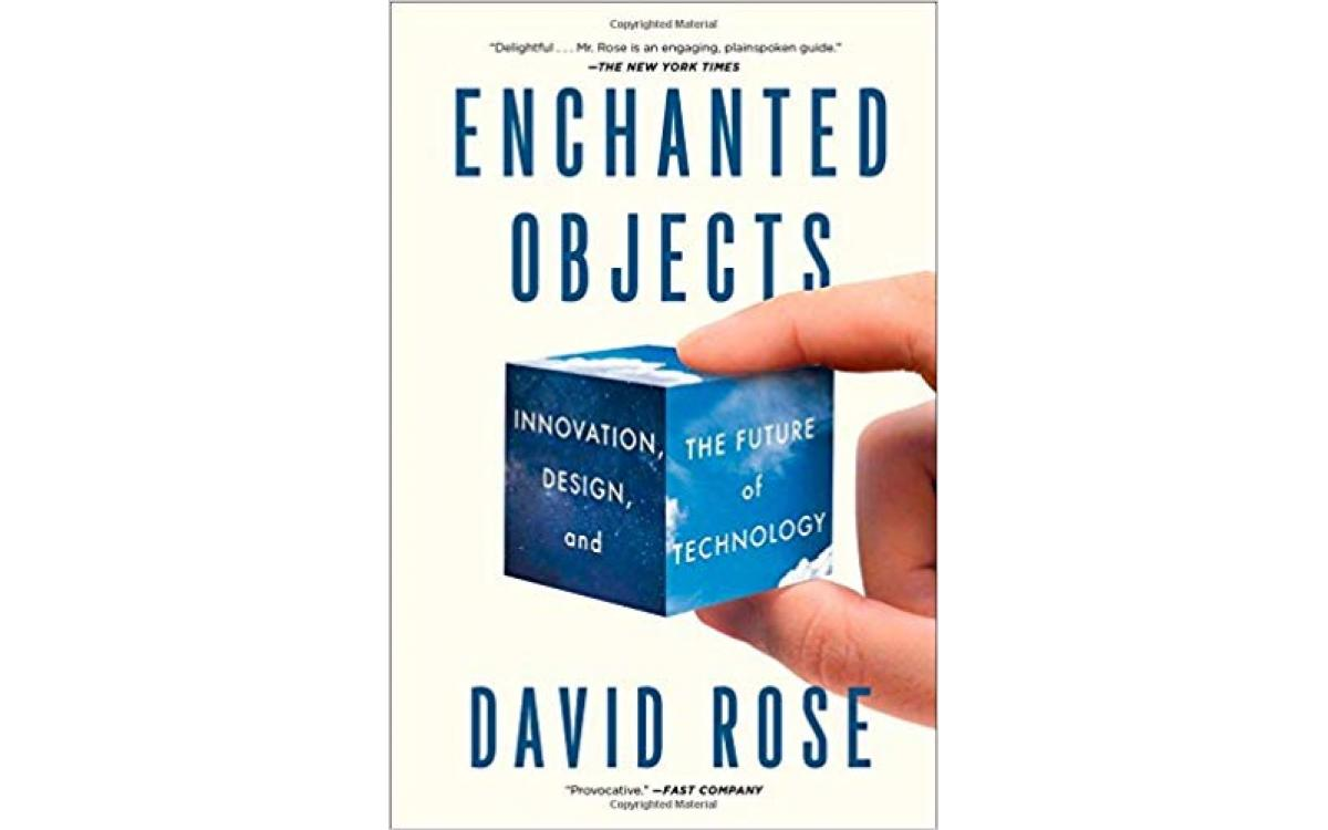 Enchanted Objects - David Rose [Tóm tắt]