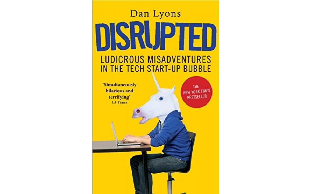 Disrupted - Dan Lyons [Tóm tắt]
