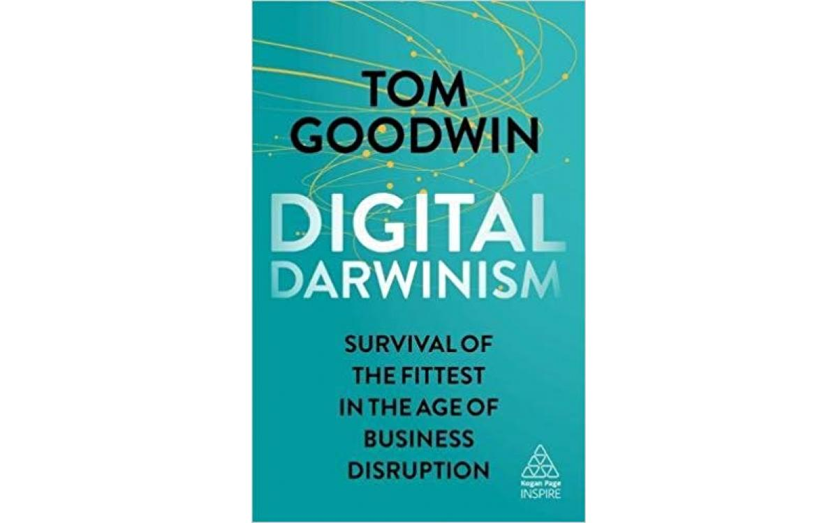 Digital Darwinism - Tom Goodwin [Tóm tắt]