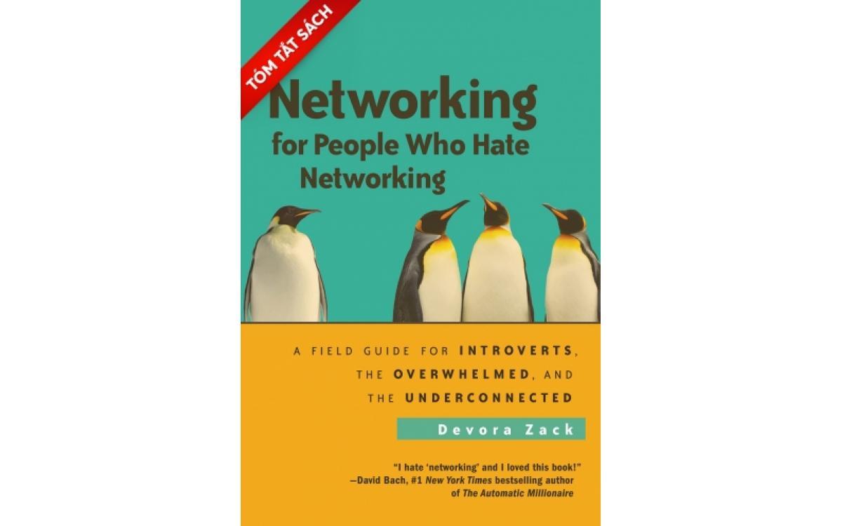 Bí kíp mở rộng mạng lưới dành cho người không thích mở rộng mạng lưới [Tóm tắt]