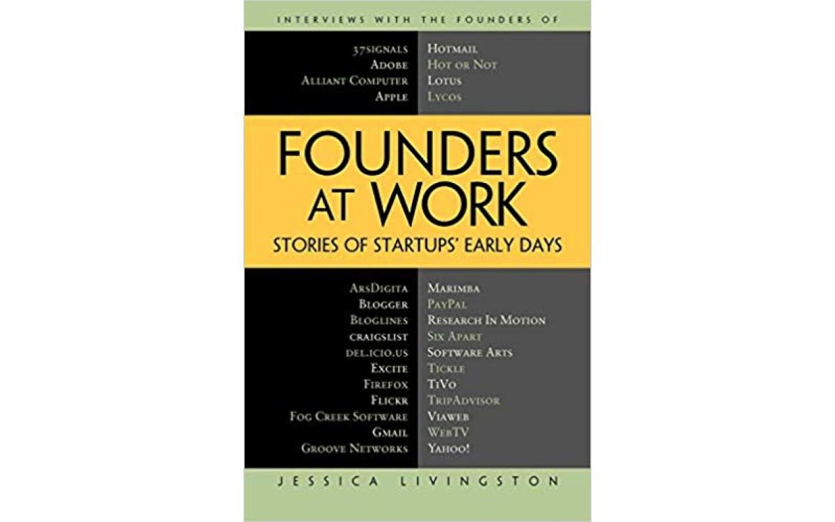 Founders at Work - Jessica Livingston [Tóm tắt]