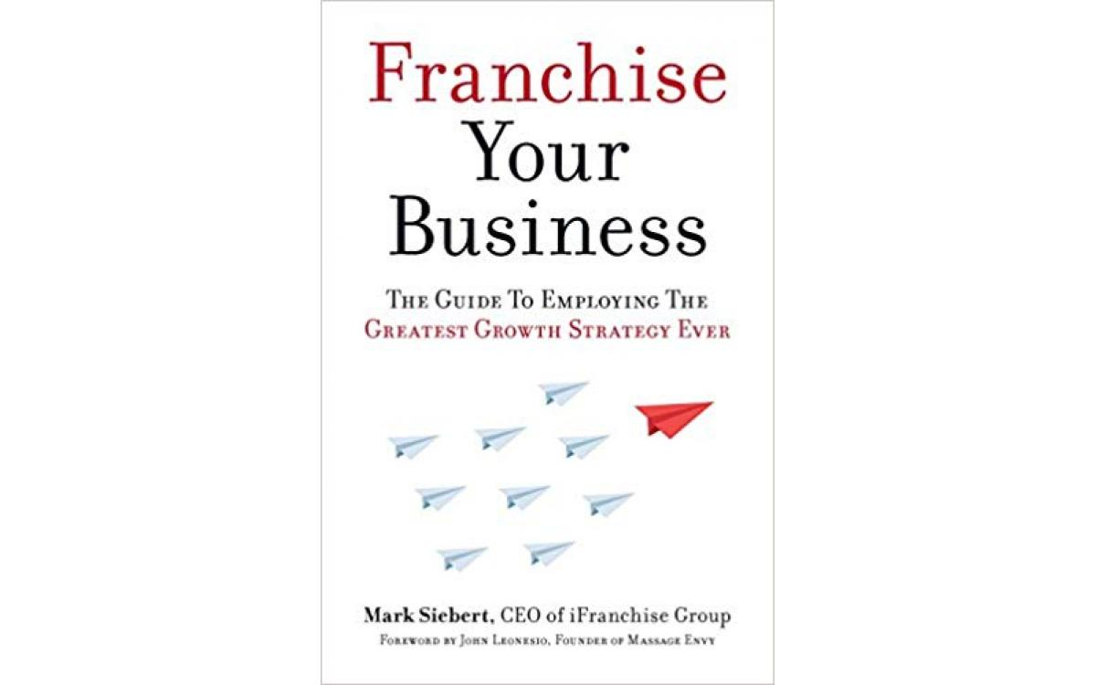 Franchise Your Business - Mark Siebert [Tóm tắt]