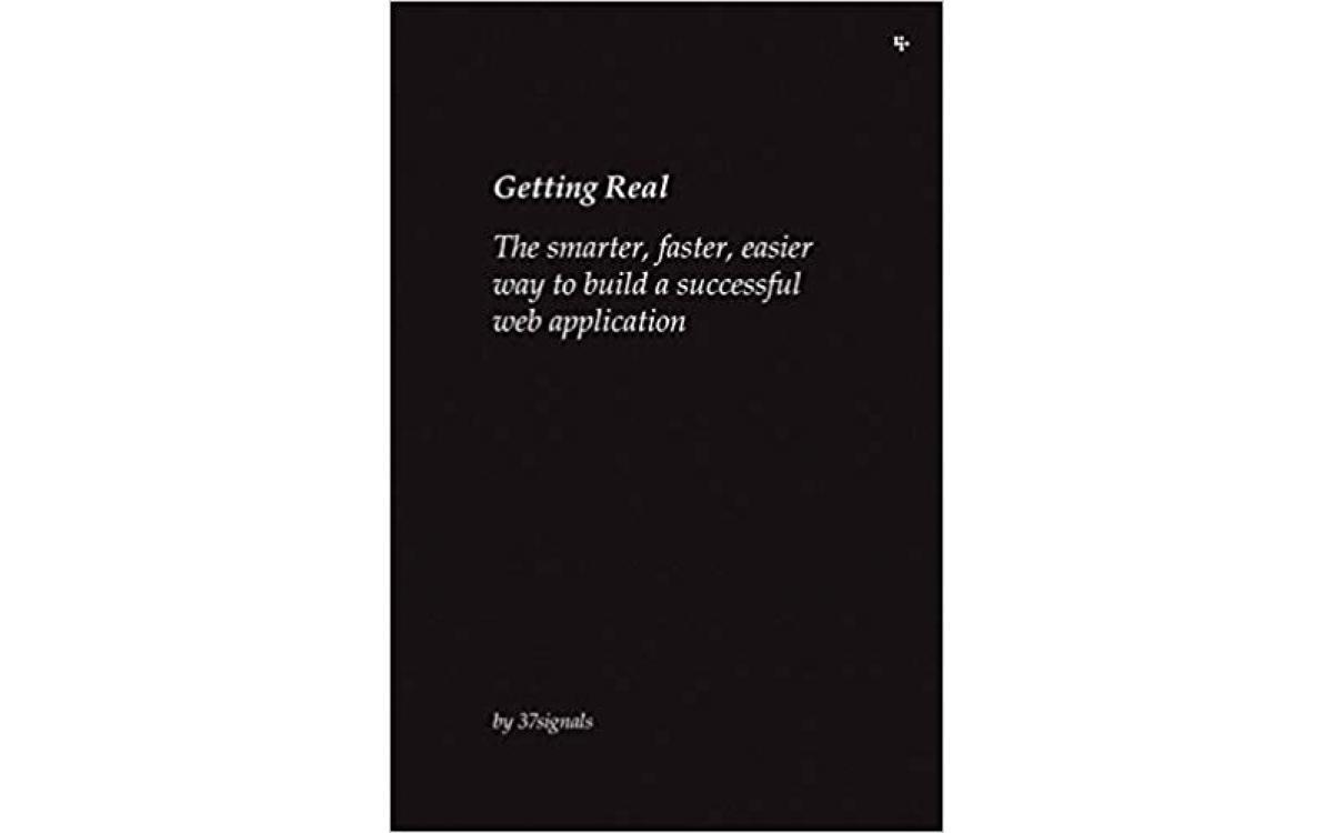 Getting Real - Jason Fried and David Heinemeier Hansson [Tóm tắt]