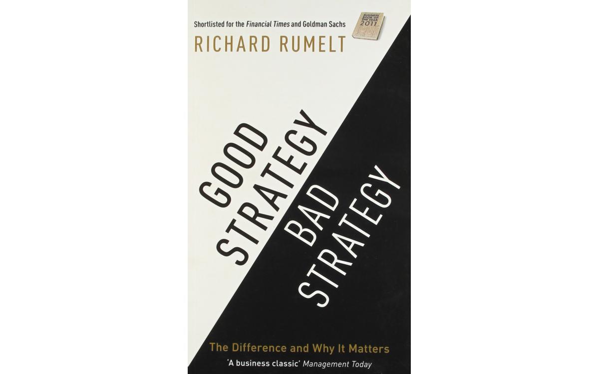 Good Strategy, Bad Strategy - Richard Rumelt [Tóm tắt]