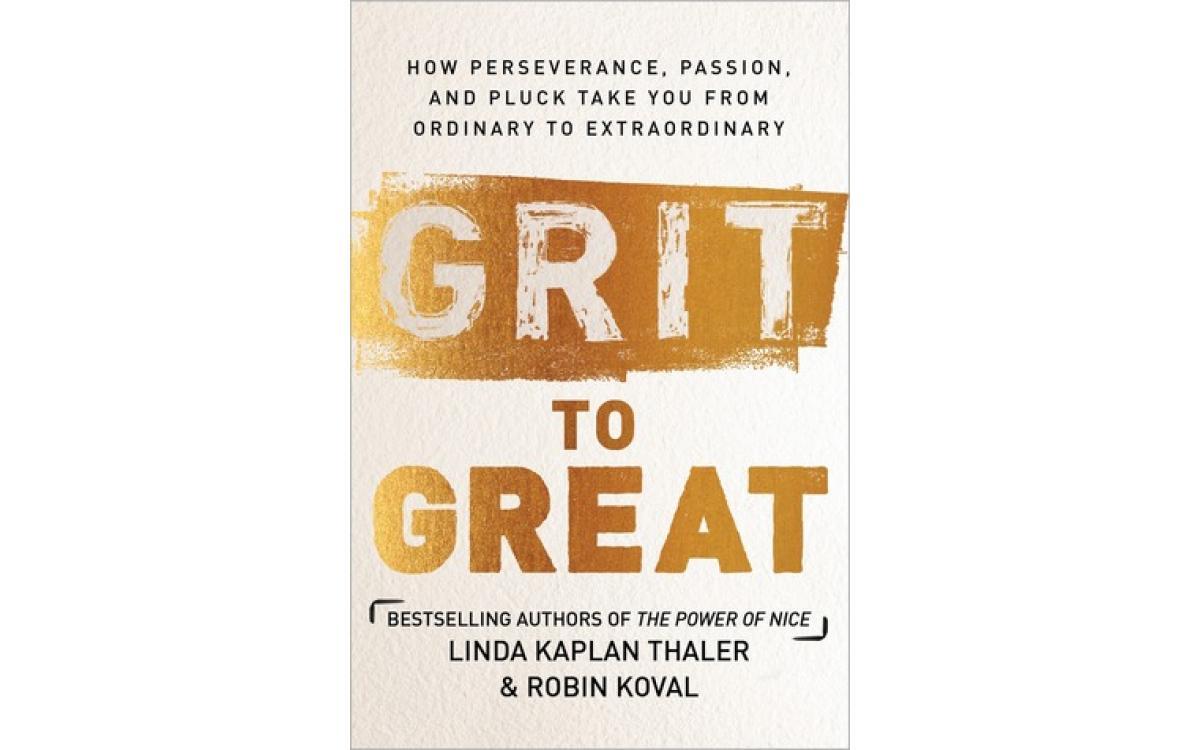 Grit to Great - Linda Kaplan Thaler & Robin Koval [Tóm tắt]