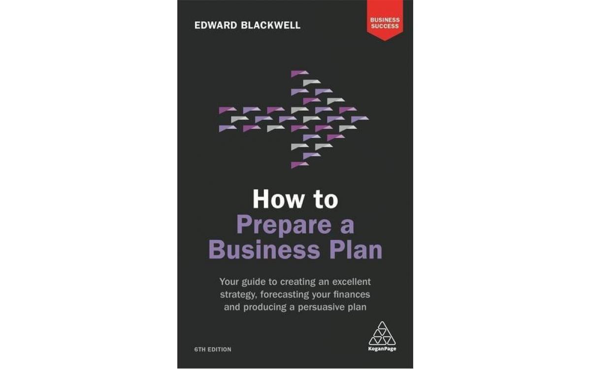 How to Prepare a Business Plan - Edward Blackwell [Tóm tắt]