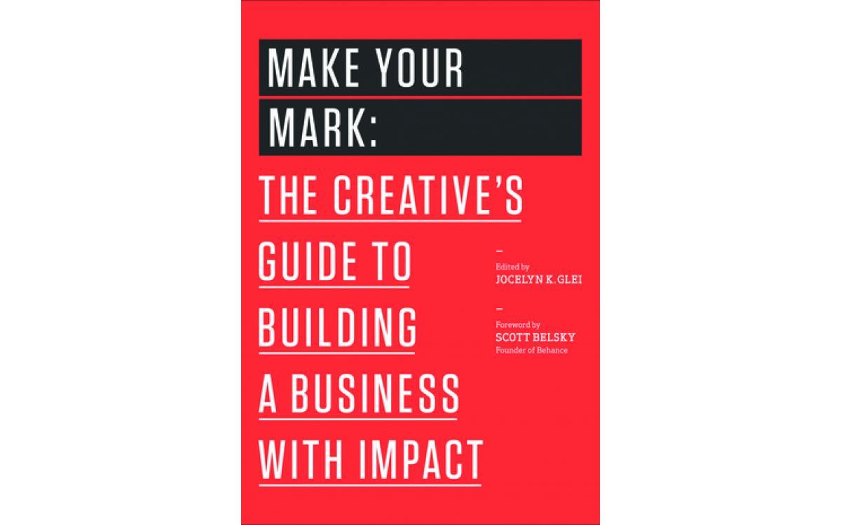 Make Your Mark - Jocelyn K. Glei [Tóm tắt]